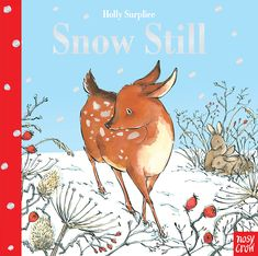 Snow Still by Holly Surplice Bandit Queen, Winter Begins, Building A Treehouse, Frozen Pond, Baby Bedtime, Simple Pictures, Snow Plow, Toddler Books, World Of Books