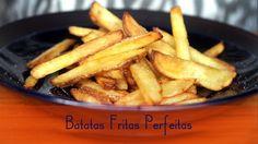 Batatas Fritas Perfeitas