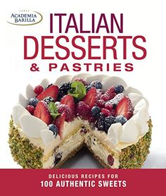 Italian Desserts & Pastries: Delicious Recipes for More Than 100 Italian Favorites by Academia Barilla http://www.amazon.com/dp/1627104747/ref=cm_sw_r_pi_dp_bR82ub0JR5Y09
