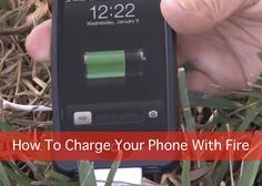 How To Charge Your Phone With Fire...http://homestead-and-survival.com/how-to-charge-your-phone-with-fire/