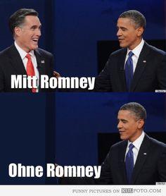 Mitt Romney and Ohne Romney - Funny joke with Mitt Romney, Barack Obama and a German pun.