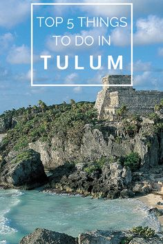 What to do in Tulum, Mexico