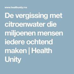 De vergissing met citroenwater die miljoenen mensen iedere ochtend maken | Health Unity