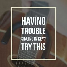 Trouble Singing in K