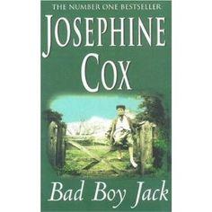 """Bad Boy Jack"" by Josephine Cox"