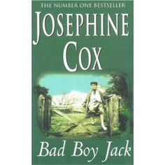 """Bad Boy Jack"" by Josephine Cox"