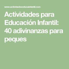 Actividades para Educación Infantil: 40 adivinanzas para peques