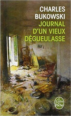 Amazon.fr - Journal d'un vieux dégueulasse - Charles Bukowski - Livres