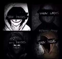 Your heroes wear capes, my heroes wear hoods, text, quote, Jeff the Killer, Eyeless Jack, Ticci Toby, Hoodie; Creepypasta