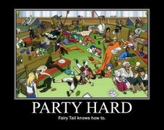 PARTY HARD! Fairty Tail style!