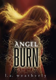 ANGEL BURN by L. A. Weatherly #NerdBlast and #Giveaway   book 1 of the Angel Trilogy   hosted by @booknerdtours / @jeanbooknerd   http://www.cherrymischievous.com/2014/12/angel-burn-nerd-blast-giveaway.html