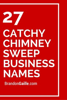 27 Catchy Chimney Sweep Business Names