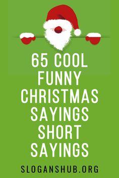 24 Best Funny Christmas Sayings Images Christmas Humor