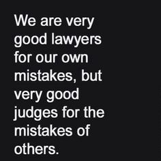 we are very good lawyers for our-own mistakes | : ‏‎We are very good lawyers for our own mistakes, but very good ...