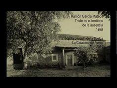 Territorio de la ausencia, de Ramón García Mateos - Parte I - De: Triste es el territorio de la ausencia, 1998 - Voz: Joaquín de la Buelga