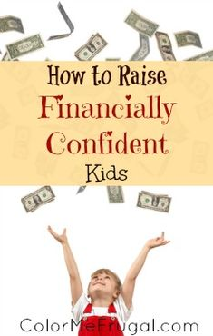 Raising Financially Confident Kids - Color Me Frugal It's hard to help children become money savvy in today's culture of instant gratification! Check out these tips on how to raise financially confident kids. Financial Literacy, Financial Tips, Financial Planning, Parenting Advice, Kids And Parenting, Money Saving Tips, Money Tips, Coloring For Kids, Raising Kids
