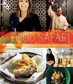 Food Safari: Glorious Adventures Through A World Of Cuisines PDF
