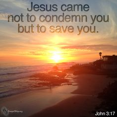 Jesus came to save John 3 17, Way To Heaven, Finding God, Word Of God, Good News, Save Yourself, Verses, Sunrises, Words