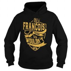 ITS a FRANCOIS THING YOU WOULDNT UNDERSTAND C50108