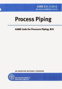 ASME B31.3 - 2012 Process Piping, Publisher: ASME, ISBN: 9780791834213, Language: English, Print-Book http://technospub.com.br/asme-b31-3-2012.html