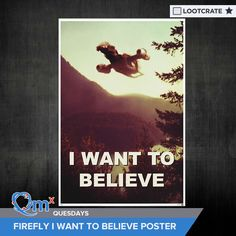 """I'm entered to win a #Firefly """"I Want to Believe"""" poster courtesy of QMx & Loot Crate! #QMxQuesdays"""