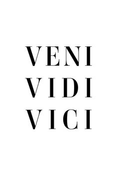 Veni vidi vici Art Print by Standard Prints - X-Small Veni Vidi Vici, Tattoo Roma, Latin Quotes, Beach Quotes, Tumblr Quotes, Greek Gods, Daily Quotes, Wall Collage, Positive Quotes