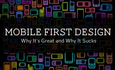 Mobile First Design - Why It's Great and Why It Sucks