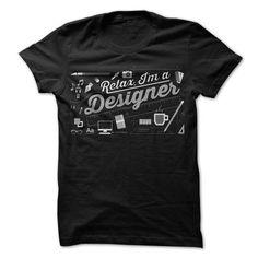 Relax, I'm a Designer T-Shirt Hoodie Sweatshirts uua
