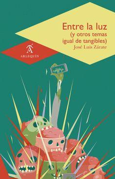 Entre la luz (y otros temas igual de tangibles) | Ediciones Arlequín