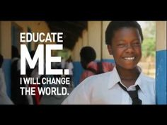 Educate a girl and change the world.