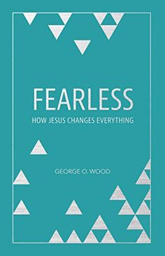 141 best books images on pinterest books book and book cover art fearless how jesus changes everything george o wood 261 devotions on the book christianitybook outletbest dealschangebook jacketwoodminiebooks products fandeluxe Image collections