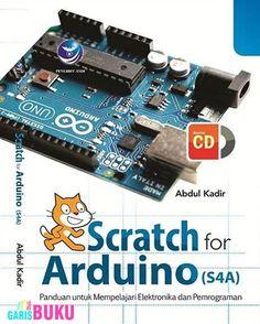 Scratch For Arduino (S4A) Panduan Untuk Mempelajari Elektronika Dan Pemrograman