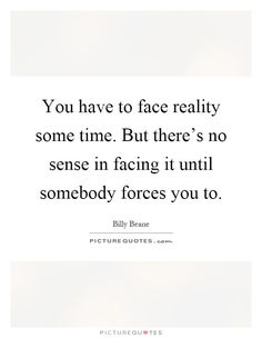 Image result for quotes about facing reality