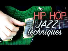 Hip-Hop Jazz Guitar Techniques - YouTube