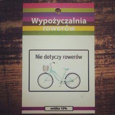 """Wersja alternatywna: """"Wypożyczalnia rowerów. Nie ma rowerów"""" :)"""
