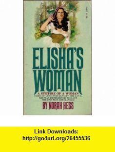 Elishas Woman (9780872163713) Norah Hess , ISBN-10: 0872163717  , ISBN-13: 978-0872163713 ,  , tutorials , pdf , ebook , torrent , downloads , rapidshare , filesonic , hotfile , megaupload , fileserve