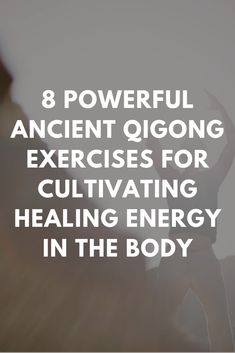 Qigong Exercises: Regularly practicing these eight ancient qigong exercises is a powerful way to cultivate healing qi energy in the body. Learn the techniques and more. Appreciate Life Quotes, Life Quotes To Live By, Holistic Healing, Natural Healing, Qigong Meditation, Tai Chi Exercise, Chi Energy, Healing Scriptures, Spiritual Health