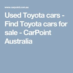 Used Toyota cars - Find Toyota cars for sale - CarPoint Australia Used Toyota, Car Deals, Toyota Cars, All Cars, New And Used Cars, Cars For Sale, Australia, Toyota Trucks