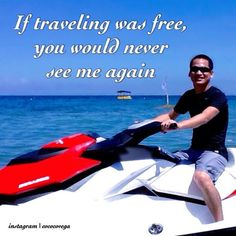 #travel #traveler #thesteadytraveler #jetski #someday...  Instagram travelquote