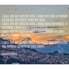 I will not be content until I go unto the world and tell people about my Savior.