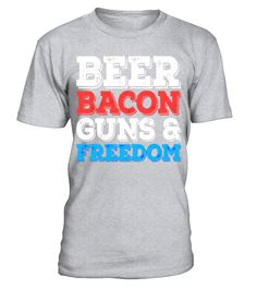 Beer Bacon Guns And Freedom T-Shirt Fourth of July Gift  nephew#tshirt#tee#gift#holiday#art#design#designer#tshirtformen#tshirtforwomen#besttshirt#funnytshirt#age#name#october#november#december#happy#grandparent#blackFriday#family#thanksgiving#birthday#image#photo#ideas#sweetshirt#bestfriend#nurse#winter#america#american#lovely#unisex#sexy#veteran#cooldesign#mug#mugs#awesome#holiday#season#cuteshirt