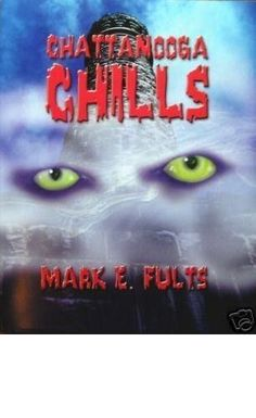 Chattanooga Chills by Mark E Fults 2006 Ghost Book Paranormal Hauntings TN #Unbranded