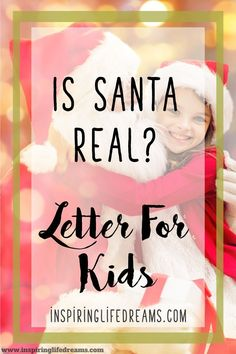 Is Santa Real? - A Beautiful Letter Explaining Santa Claus To Your Kids Free Letters From Santa, Letters For Kids, Santa Real, Dear Santa, Parenting Teens, Parenting Advice, Letter Explaining Santa, Santa Letter Printable, Every Mom Needs