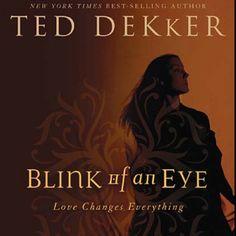 Blink of an Eye by Ted Dekker