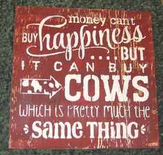Money can't buy happiness/ cows ... Wall Plaque by hilltopprims