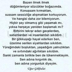 Siz adına kırgınlık deyin, ben adına yorgunluk diyeyim.. #ugurgokbulut #yoruldum #oyleiste