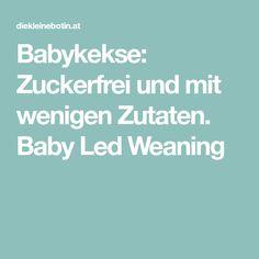 Babykekse: Zuckerfrei und mit wenigen Zutaten. Baby Led Weaning