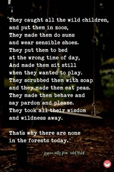 """This excerpt is from the children's book, """"Wild Child"""" by Jeanne Willis Angst Quotes, Poem Quotes, Great Quotes, Quotes To Live By, Life Quotes, Inspirational Quotes, Life Sayings, Motivational, Pretty Words"""