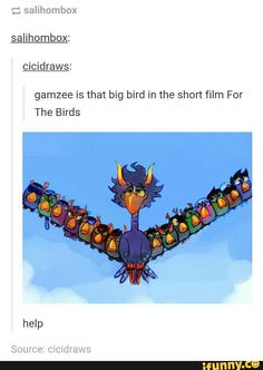 Gamzee is the big bird in For the Birds
