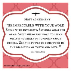 The Four Agreements - Be impeccable with your word